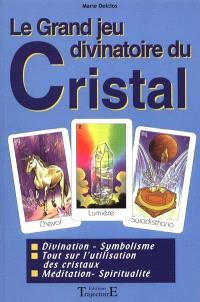 Le grand jeu divinatoire du cristal