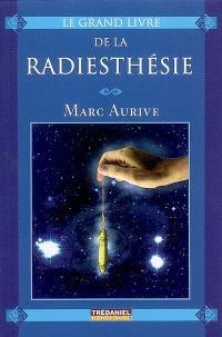 Le grand livre de la radiesthésie