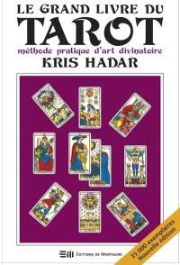 Le grand livre du tarot  : méthode pratique d'art divinatoire