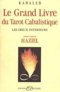 Le grand livre du tarot cabalistique : les dieux intérieurs