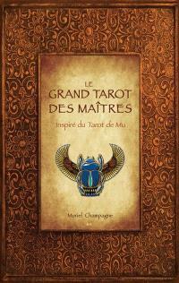 Le grand tarot des maîtres  : inspiré du Tarot de Mu