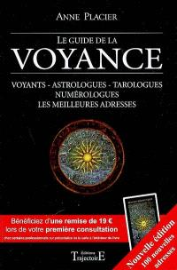Le guide de la voyance : voyants, astrologues, tarologues, numérologues, les meilleures adresses