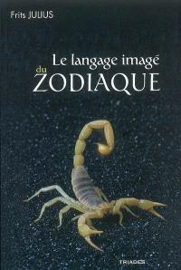 Le langage imagé du zodiaque