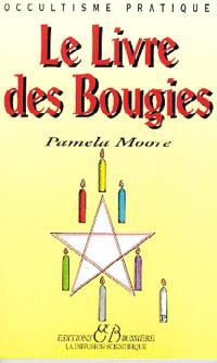 Le livre des bougies : rituels de grâce, des cierges de pouvoir, des chandelles astrales