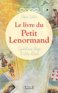 Le livre du Petit Lenormand : symbolisme, tirages et interprétations