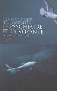 Le psychiatre et la voyante : le dialogue improbable