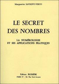 Le secret des nombres : la numérologie et ses applications pratiques