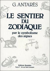 Le Sentier du zodiaque : par le symbolisme des signes