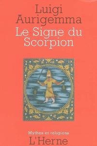 Le signe zodiacal du scorpion : dans les traditions occidentales de l'Antiquité gréco-latine à la Renaissance