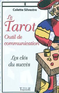 Le tarot : outil de communication : les clés du succès