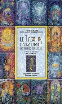Le tarot de l'ange liberté : de ténèbres à la lumière : 23 arcanes et leur signification