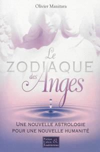 Le zodiaque des anges : une nouvelle astrologie pour une nouvelle humanité
