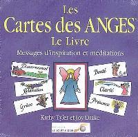 Les cartes des anges, le livre : messages d'inspiration et méditations
