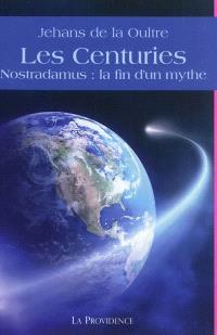 Les Centuries : Nostradamus, la fin d'un mythe