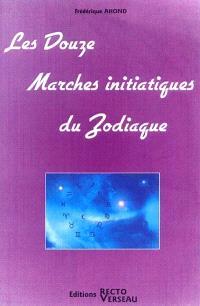 Les douze marches initiatiques du zodiaque