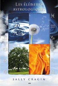 Les éléments astrologiques  : comment le feu, la terre, l'air et l'eau vous influencent