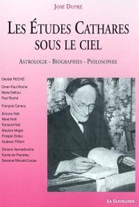 Les études cathares sous le ciel : astrologie, biographies, philosophie
