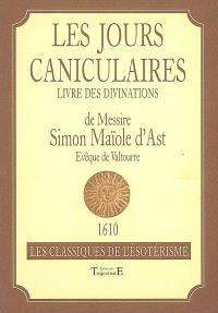 Les jours caniculaires : livre des divinations