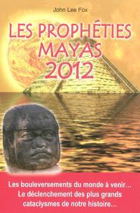 Les prophéties mayas 2012