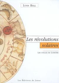 Les révolutions solaires : les cycles de lumière