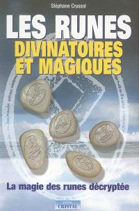 Les runes divinatoires et magiques : la magie des runes décryptée