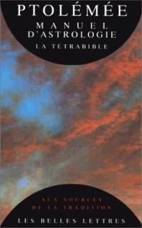 Manuel d'astrologie : la Tétrabible