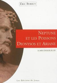 Neptune et les poissons, Dionysos et Ariane : la mer couleur de vin