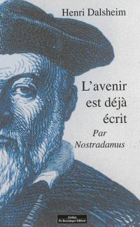 Nostradamus, l'avenir est déjà écrit