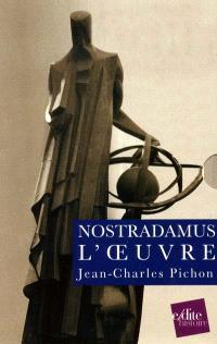 Nostradamus, la vie