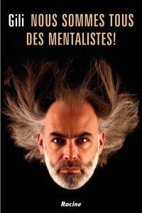 Nous sommes tous des mentalistes !