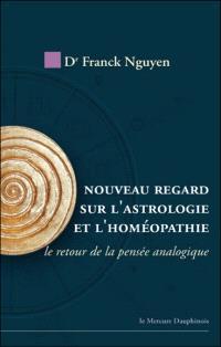 Nouveau regard sur l'astrologie et l'homéopathie : le retour de la pensée analogique