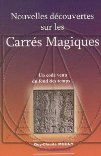 Nouvelles découvertes sur les carrés magiques : un code venu du fond des temps...