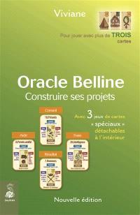 Oracle Belline, Construire ses projets