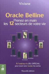 Oracle Belline. Volume 4, Prenez en main les 12 secteurs de votre vie