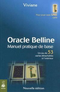Oracle Belline : manuel pratique de base; Suivi de A la quête de votre destin