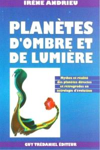 Planètes d'ombre et de lumière : mythes et réalités des planètes directes et rétrogrades en astrologie d'évolution