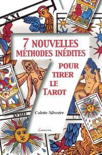 Sept nouvelles méthodes inédites pour tirer le tarot