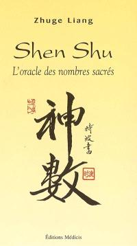 Shen shu : l'oracle des nombres sacrés