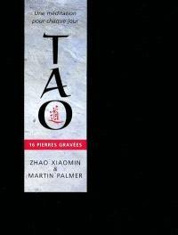 Tao : 16 pierres gravées : une méditation pour chaque jour