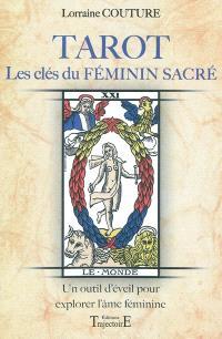 Tarot, les clés du féminin sacré : un outil d'éveil pour explorer l'âme féminine