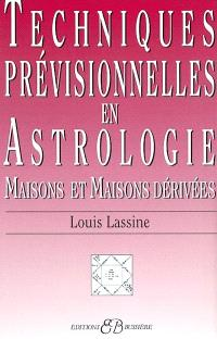 Techniques prévisionnelles en astrologie : maisons et maisons dérivées