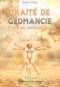 Traité de géomancie : étude du macrocosme = De geomantia
