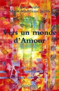 Vers un monde d'Amour (l'Au-delà se dévoile...)