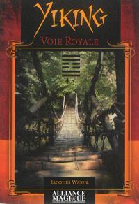 Yiking, voie royale : vérité intérieure