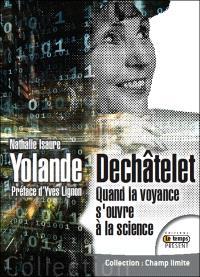 Yolande Dechatelet : quand la voyance s'ouvre à la science