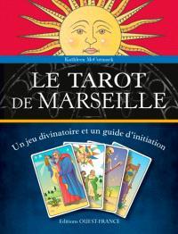 Le tarot de Marseille : un jeu divinatoire et un guide d'initiation