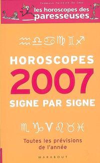 Horoscopes 2007 : signe par signe : toutes les prévisions de l'année