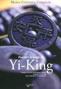 Pouvoirs et magie du Yi-king