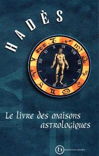 Le livre des maisons astrologiques