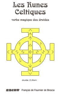 Les runes celtiques : verbe magique des druides